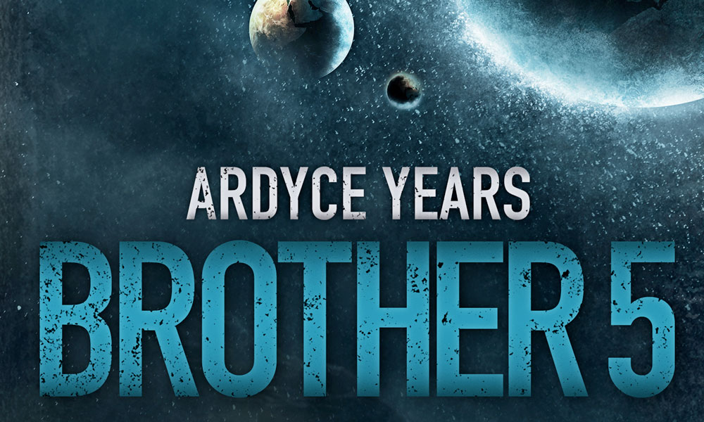The Story Behind Brother 5 by science fiction novelist Ardyce Years