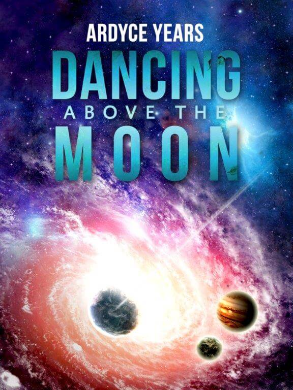 Dancing Above The Moon - Ardyce Years - Available on Amazon
