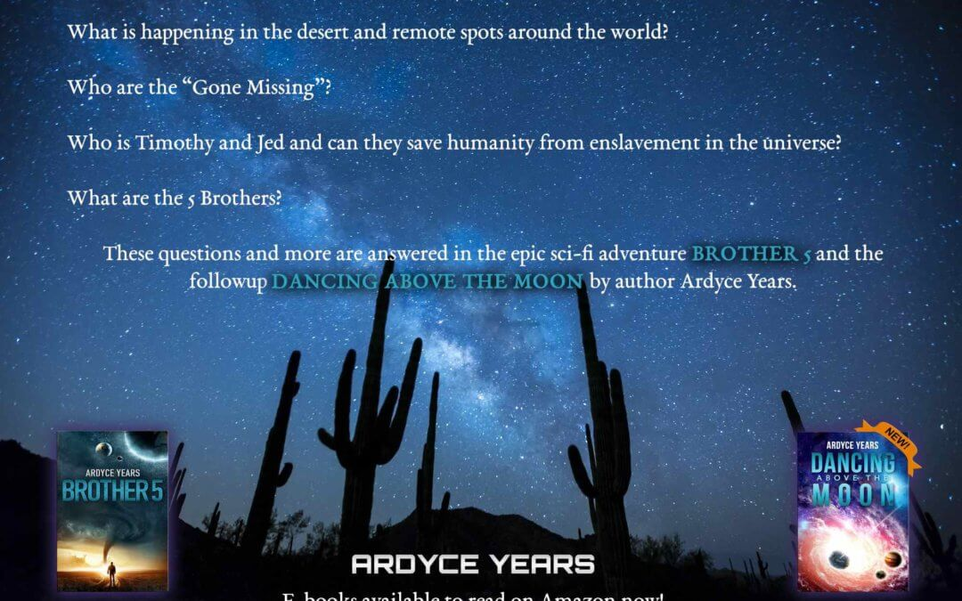 Brother 5 and Dancing Above the Moon - Sci-Fi Adventure Novels by Ardyce Years